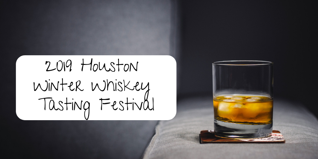 This year, the 2019 Houston Winter Whiskey Tasting Festival is quickly approaching. If you are interested in this event you can learn more about it right here!